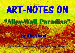 Art-Notes on Alley-Wall Paradise